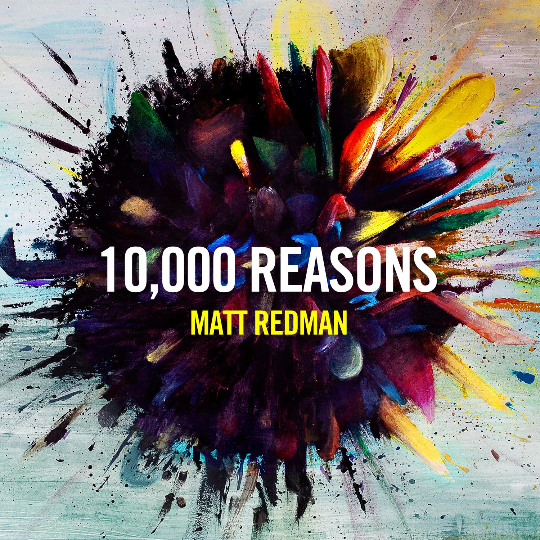 Album: Matt Redman: « 10 000 Reasons (Angleterre/cd