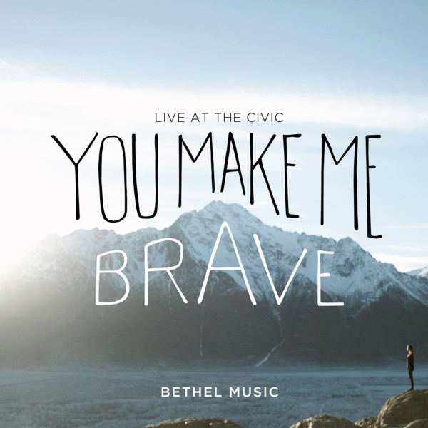 12305049-bethel-music-you-make-me-brave-releases-april-22